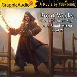 The Blood Mirror (2 of 2), Brent Weeks