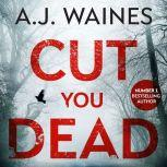 Cut You Dead (Samantha Willerby Mystery Series Book 4), A. J. Waines