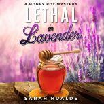 Lethal in Lavender, Sarah Hualde
