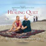 Healing Quilt, The, Wanda Brunstetter