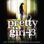 Pretty Girl-13, Liz Coley