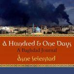 A Hundred and One Days A Baghdad Journal, Asne Seierstad