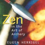 Zen in the Art of Archery, Eugen Herrigel