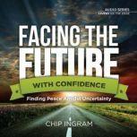 Facing The Future, Chip Ingram