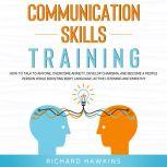 Communication Skills Training, Richard Hawkins