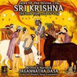 Tales Of The Divine Lila Sri Krishna - The Dark Blue Lord Of Vraj, Jagannatha Dasa