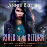 River of No Return, Annie Bellet