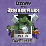 Diary Of A Minecraft Zombie Alex Book 5: Tragic Magic (An Unofficial Minecraft Book), MC Steve