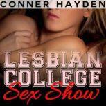 Lesbian College Sex Show, Conner Hayden