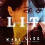 Lit A Memoir, Mary Karr