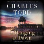A Hanging at Dawn A Bess Crawford Short Story, Charles Todd