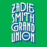 Grand Union Stories, Zadie Smith