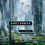 Gamechanger, L. X. Beckett