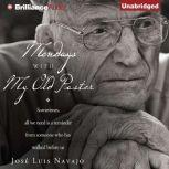 Mondays with My Old Pastor Sometimes All We Need Is a Reminder from Someone Who Has Walked Before Us, Jose Luis Navajo