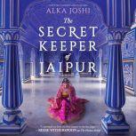 The Secret Keeper of Jaipur, Alka Joshi