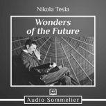 Wonders of the Future, Nikola Tesla