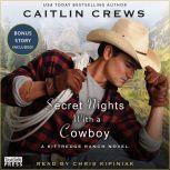 Secret Nights with a Cowboy A Kittredge Ranch Novel, Caitlin Crews