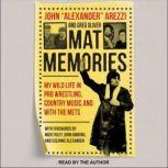 """Mat Memories My Wild Life in Pro Wrestling, Country Music and with the Mets, John """"Alexander"""" Arezzi"""
