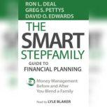 The Smart Stepfamily Guide to Financial Planning Money Management Before and After You Blend a Family, Ron L. Deal