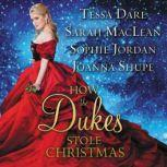 How the Dukes Stole Christmas A Holiday Romance Anthology, Tessa Dare