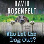 Who Let the Dog Out?, David Rosenfelt