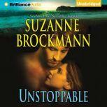 Unstoppable Love with the Proper Stranger and Letters to Kelly, Suzanne Brockmann