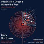 Information Doesnt Want to Be Free Laws for the Internet Age, Cory Doctorow
