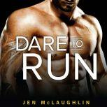 Dare to Run, Jen McLaughlin