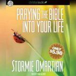 Praying the Bible into Your Life, Stormie Omartian