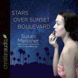 Stars Over Sunset Boulevard, Susan Meissner