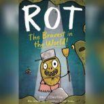 Rot, the Bravest in the World!, Ben Clanton