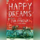 Happy Dreams, Jia Pingwa