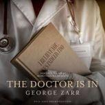 The Doctor is In, George Zarr