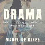 Drama Solving teenage problems with meditation, Madeline Dines
