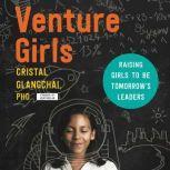 VentureGirls Raising Girls to Be Tomorrow's Leaders, Cristal Glangchai