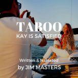 Taboo: Kay is Satisfied Introducing her 19 year Step-Daughter, Jim Masters