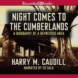 Night Comes to the Cumberlands, Harry M. Caudill