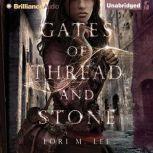Gates of Thread and Stone, Lori M. Lee