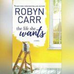 The Life She Wants, Robyn Carr