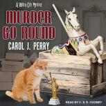 Murder Go Round, Carol J. Perry