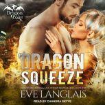 Dragon Squeeze, Eve Langlais