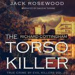 Richard Cottingham: The True Story of The Torso Killer, Jack Rosewood