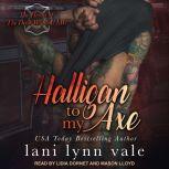 Halligan To My Axe, Lani Lynn Vale