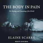 The Body in Pain The Making and Unmaking of the World, Elaine Scarry