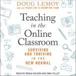 Teaching in the Online Classroom Surviving and Thriving in the New Normal, Doug Lemov