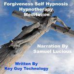 Forgiveness Self Hypnosis Hypnotherapy Meditation, Key Guy Technology