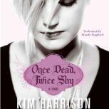 Once Dead, Twice Shy, Kim Harrison
