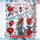 Whichwood, Tahereh Mafi