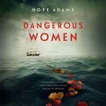 Dangerous Women, Hope Adams