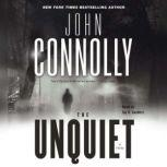 The Unquiet A Thriller, John Connolly